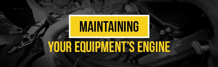 maintain equipment engine