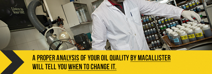 a proper analysis of your oil by MacAllister will tell you when to change it
